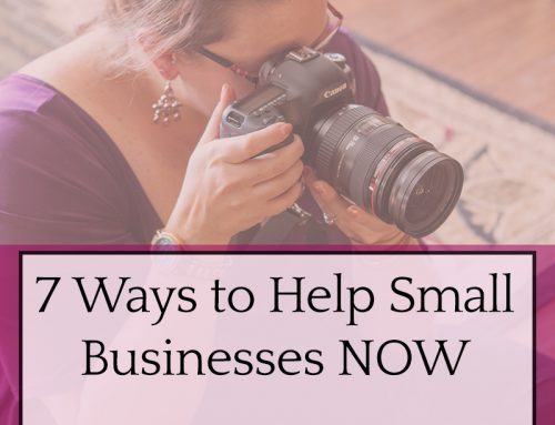 7 Ways To Help Small Businesses NOW & Realities of COVID-19